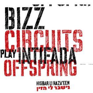 BIZZ CIRCUITS play INTIFADA OFFSPRING