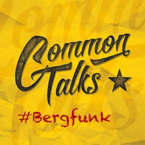 Common Talks – Folge 7: Bergfunk Open Air: How to do a Festival