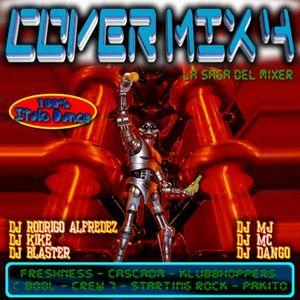 Cover Mix IV By Dj Rodrigo Alfredez ,Dj Kike ,Dj Blaster, Dj Mj, Dj Mc, Dj Dango