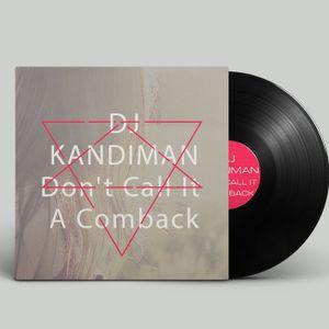 DJ Kandiman - Don't Call It A Comeback