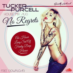 Tucker Purcell No Regrets Aug Mix