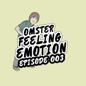 Omster - Feeling Emotion #003