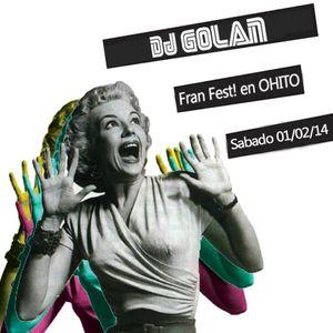 DJ Golan @ OHITO (FRAN FEST!) 01-02-14