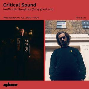 Critical Sound no.80 with Hyroglifics & En:vy | Rinse FM | 01.07.2020