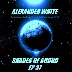 Alexander White (Shades of Sound Ep 37)
