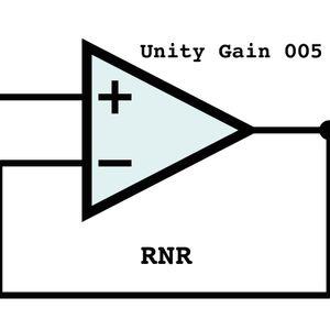 Unity Gain 005-RNR