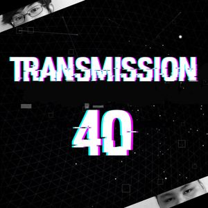 Parallax Transmission #40 (2 Year Special)
