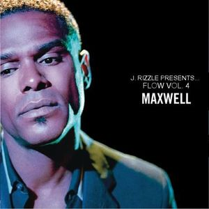 J. Rizzle Presents ...Flow Vol. 4 (Maxwell Edition)