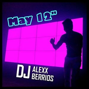 DJ Alexx Berrios May 2012