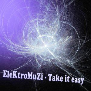 EleKtroMuZi - Take it easy