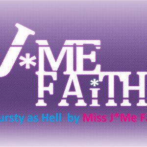 Thursty as Hell by Miss J*Me Faith