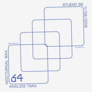 Nocturnal Wax Presents: Studio 96 #064 feat. Analog Tara (November 8, 2019)
