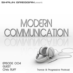 Modern Communication 004 with Chris RUFF Guestmix