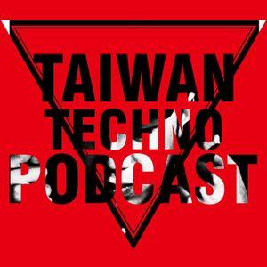 TAIWAN TECHNO PODCAST @01 - DJ YAKASHI 20130812