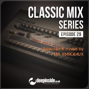 CLASSIC MIX Episode 29 mixed by Mr. Marceaux