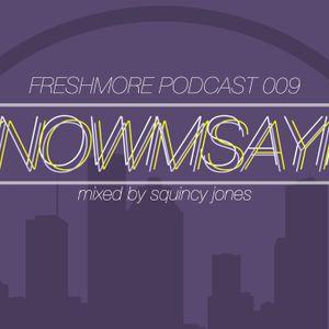 Freshmore Podcast 009-Squincy Jones - Knowmsayin