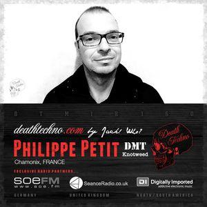 Death Techno - DTMIX160 - Philippe Petit [Chamonix, FRANCE]