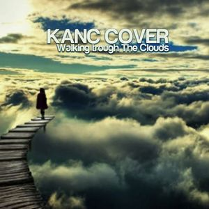 Kanc Cover@walking trought the clouds ambient set (22.04.06)