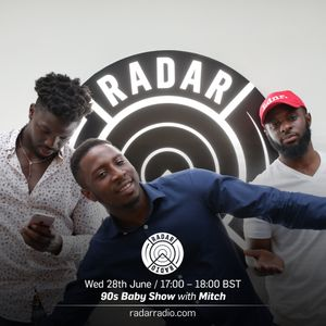 90s Baby Show w/ Mitch - 28th June 2017