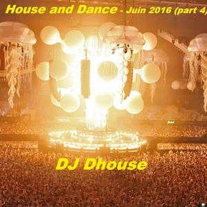 House and Dance - Juin 2016 (part 4)