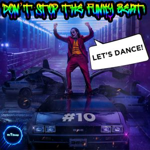 Don't Stop The Funky Beat! #10 - Let's Dance!!!