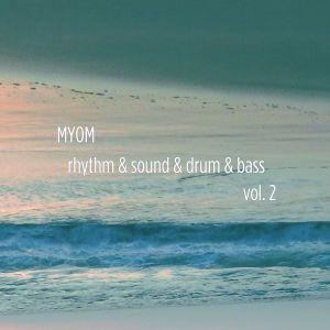 Myom - Rhythm & Sound & Drum & Bass Vol. 2