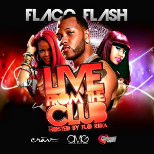 """Live From The Club"" (Special Guest: Flo-Rida)"
