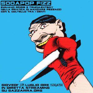 The Sodapop Fizz – Anno 3 - Puntata 38 (16/07/15)