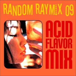 Random raymix 09 - acid flavor mix