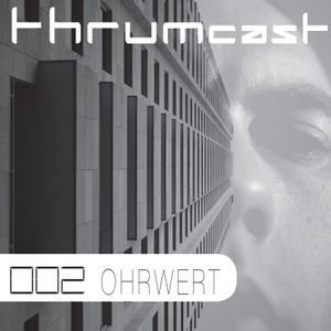 Thrumcast 002 - Ohrwert