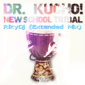 Dr. Kucho! - New School Tribal (RikyDj Extended Mix)