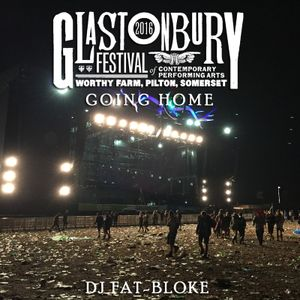 Glastonbury 2016 Going Home MixTape