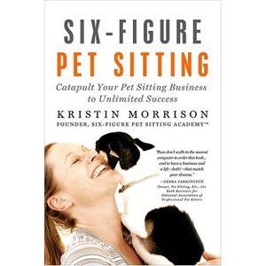 Six-Figure Pet Sitting