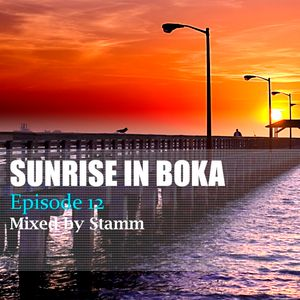 Sunrise in Boka EP. 12 Mixed by Stamm