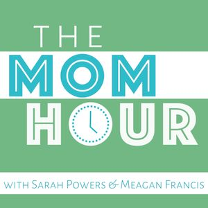 Meagan & Sarah Interview Each Other: The Mom Hour, Episode 85
