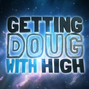 Ep 107 Geoff Tate, Brandon Wardell, & Ron Funches - Getting Doug with High