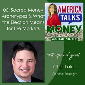 06: Sacred Money Archetypes & What the Election Means for the Markets with Chip Lake