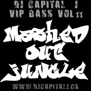 DJ CAPITAL J - MASHED OUT JUNGLE   [VIP BASS MIX #11]