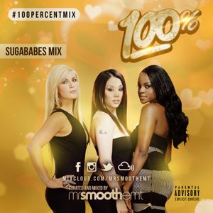 100% Sugababes - mixed by @MrSmoothEMT | #100PercentMix