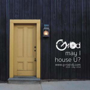G-rod - may I house U?