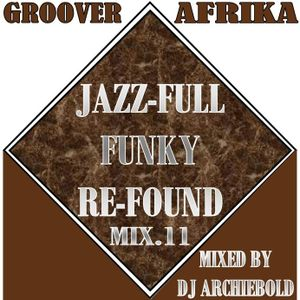Groover Afrika Jazz-Full Re-Found Mix.11 Mixed By Dj Archiebold