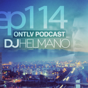 ONTLV PODCAST - Trance From Tel-Aviv - Episode 114 - Mixed By DJ Helmano