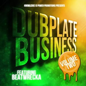 @Beatwrecka - Dubplate Business Volume 2 @KIPpromotions