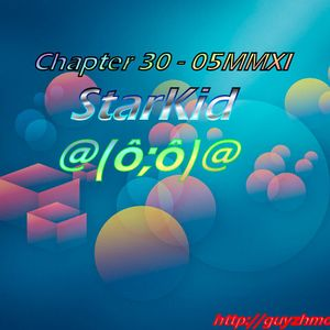 Chapter 30 StarKid 05MMXI