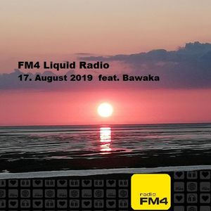 FM4 Liquid Radio 17.08. feat. Bawaka