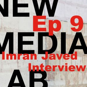Imran Javed – S1E9 New Media Lab with Rob Southgate