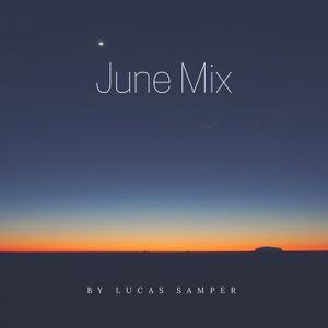 June Mix by Lucas Samper