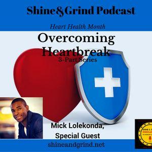 Heart Health Part 2: Overcoming Heartbreak with Mick Lolekonda