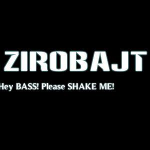 ZIROBAJT // Hey BASS! please SHAKE ME! // Episode 02
