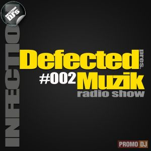 INFECTION DJ's - Defected Muzik #002